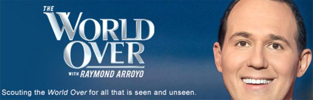 News of import with Raymond Arroyo