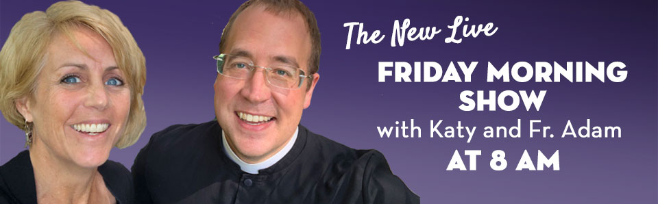Headshots of Katy and Fr Adam for the Friday Morning Show