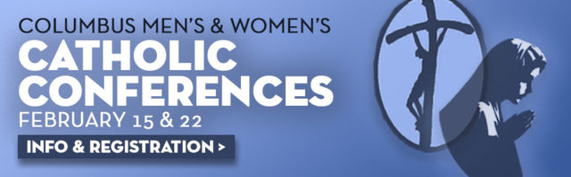 Register for the 2020 Men's and Women's Catholic Conferences!