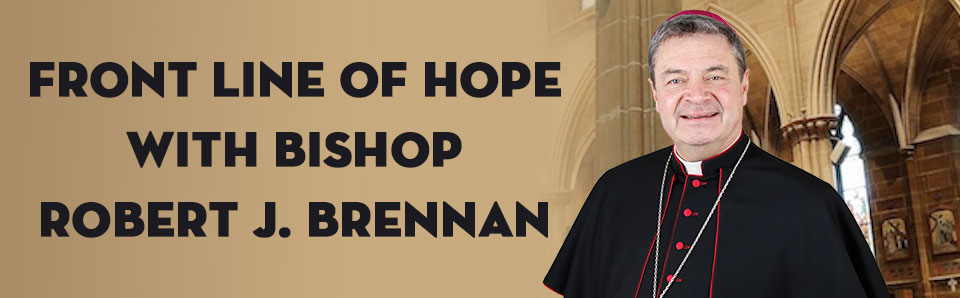 front line of hope image with bishop robert brennan