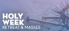 https://stgabrielradio.com/holy-week-lenten-retreat-and-masses/