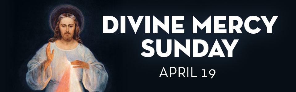 Divine Mercy Sunday April 19
