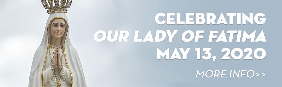 Celebrating Our Lady of Fatima