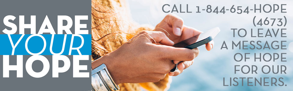 Share your messages of hope by calling St. Gabriel Radio's hopeline