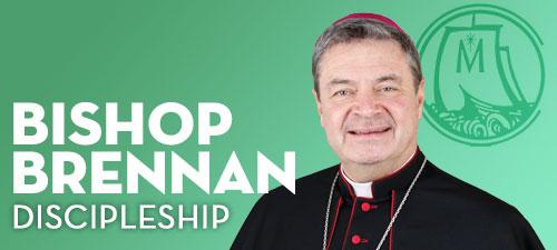 Bishop Brennan on Discipleship