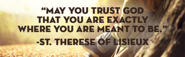 May You Trust God – St Therese of Lisieux