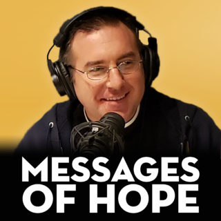 Messages of Hope with Fr. Stash Dailey – Friday, October 23, 2020