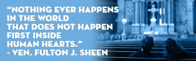 Nothing ever happens in the world…Ven. Fulton Sheen Quote