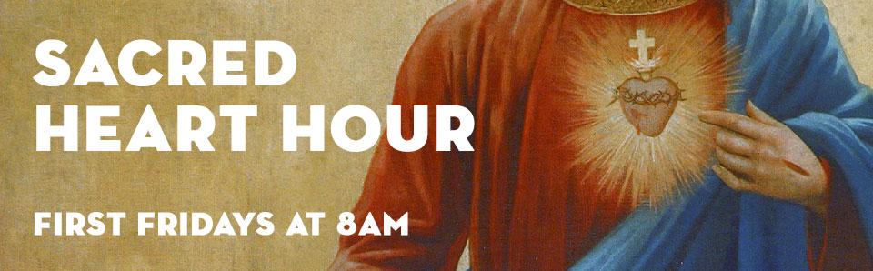 Sacred Heart Hour First Fridays