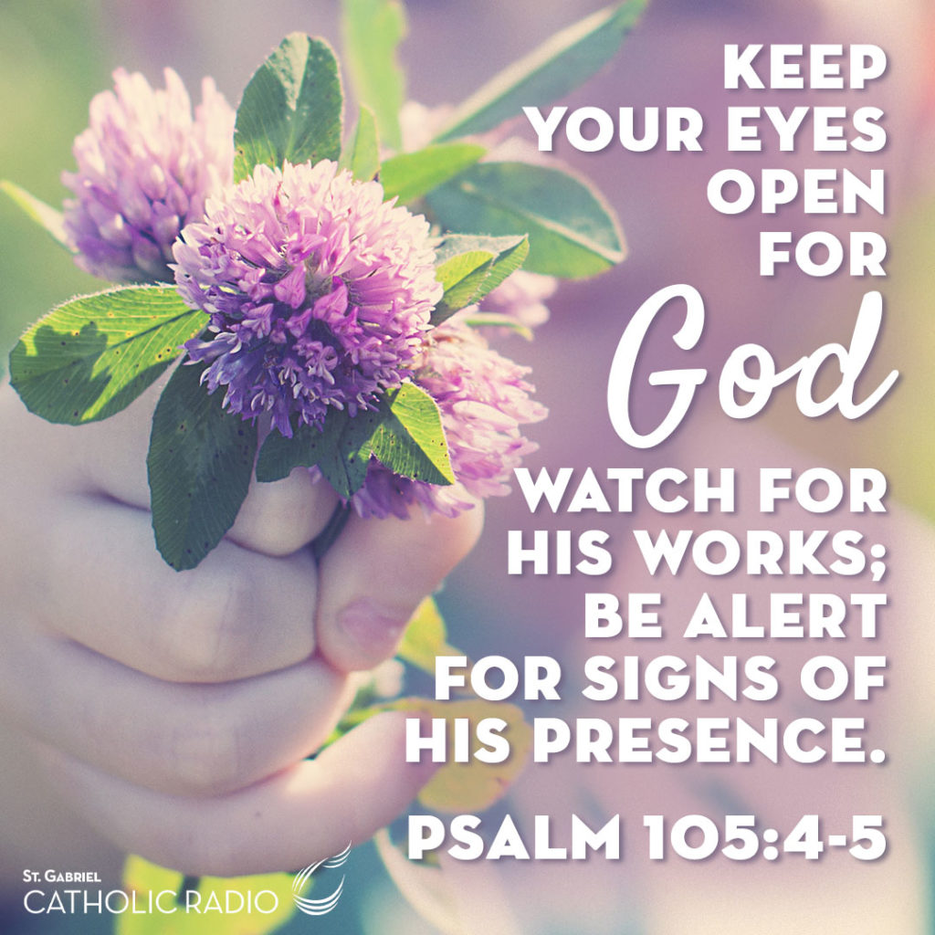 Keep Your Eyes Open for God Psalm 105