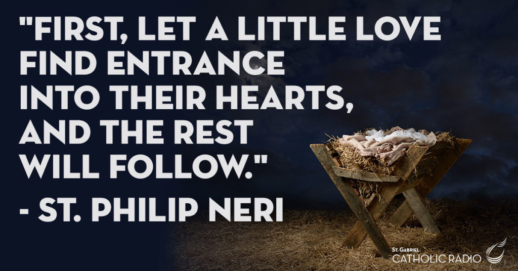 First Let a Little Love St Philip Neri Quote