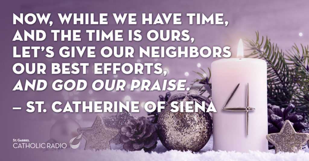 Now while we have time, St Catherine of Siena quote