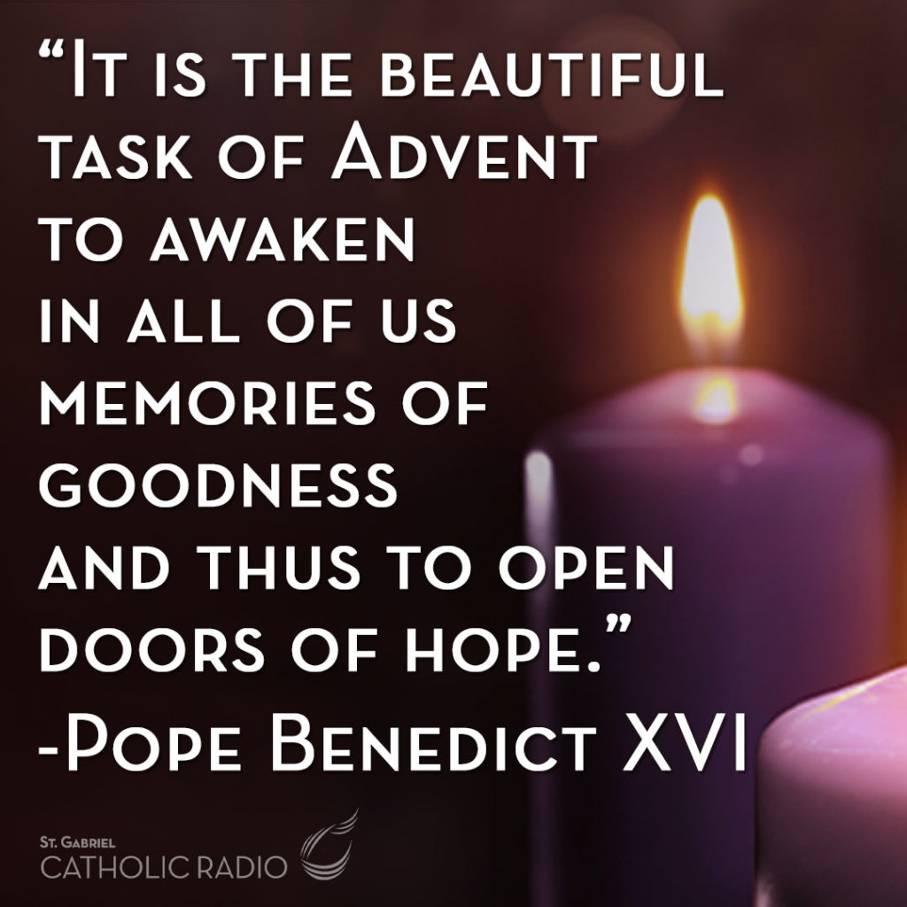 It is the beautiful task of Advent, a quote by Pope Benedict XVI