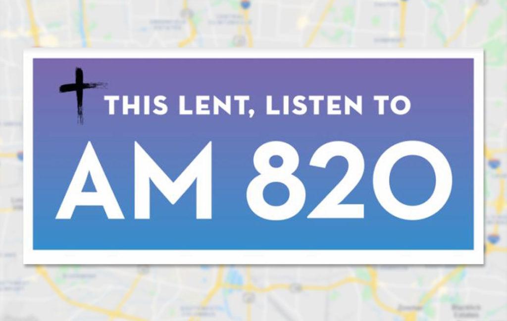 This Lent listen to AM 820 billboards around town